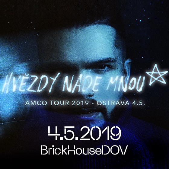 HVĚZDY NADE MNOU/AMCO TOUR 2019/- koncert v Ostravě -BrickHouse DOV Ostrava