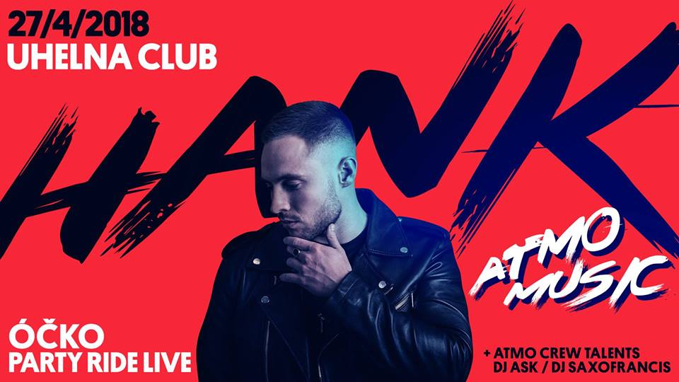 ÓČKO PARTY RIDE LIVE ATMO MUSIC& ATMO CREW TALENTS, Praha, 27/04/2018 21:00
