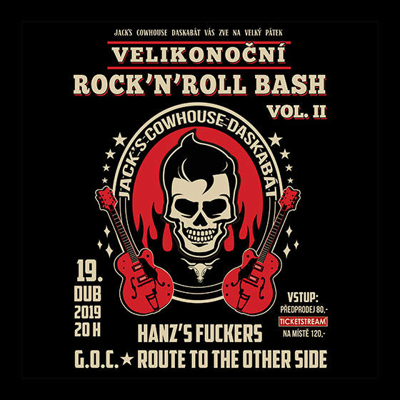 Velikonoční Rock'n'Roll Bash<br>Hanz's Fuckers<br>G.O.C. a Route To The Other Side