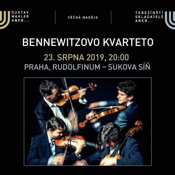 Bennewitzovo kvarteto<br>Festival VĚČNÁ NADĚJE<br>Gustav Mahler a terezínští skladatelé 2019