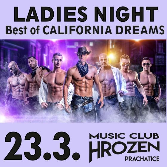 Ladies Night<BR>Best Of California Dreams<BR>Vstup 18+