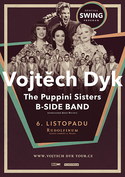VOJTĚCH DYK & B-SIDE BAND THE PUPPINI SISTERS (UK) bandleader Josef Buchta, Praha, 06/11/2017 20:00
