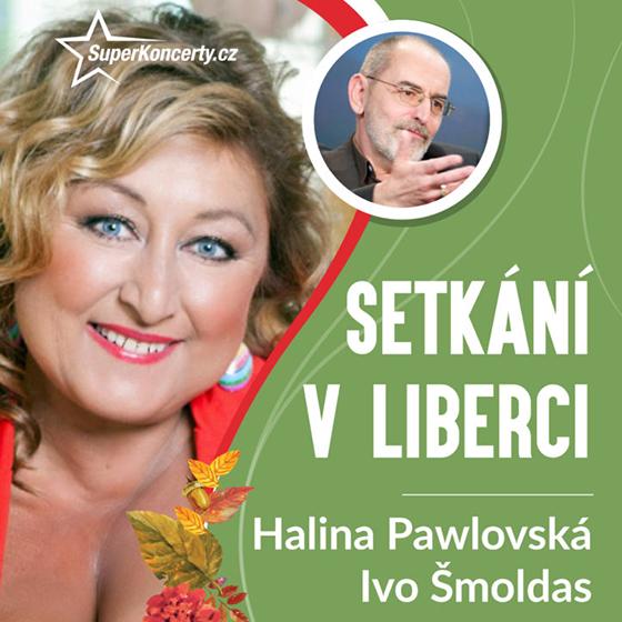 Setkání v Liberci<BR>Halina Pawlovská a Ivo Šmoldas