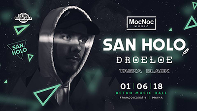 SAN HOLO in Prague<br>DROELOE<br>TASKA BLACK<br>Entrance 18+