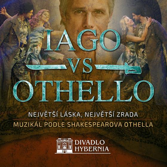 Iago- Muzikál Praha -Divadlo Hybernia Praha