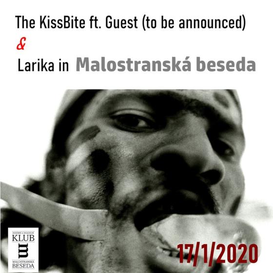 The Kissbite  & Larika-  Praha  -Malostranská Beseda   Praha