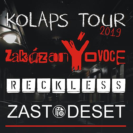 Kolaps Tour<BR>ZakázanÝovoce, Reckless<BR>& speciální host Zastodeset