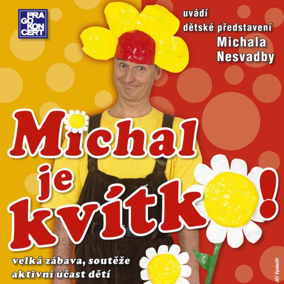 Michal je kvítko<BR>Představení Michala Nesvadby<BR>Kouzelná školka