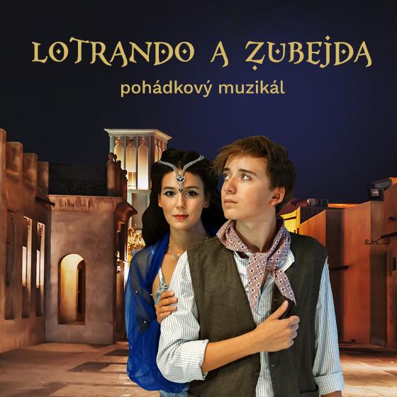 Lotrando a Zubejda<br>Pohádkový muzikál podle stejnojmenného filmu