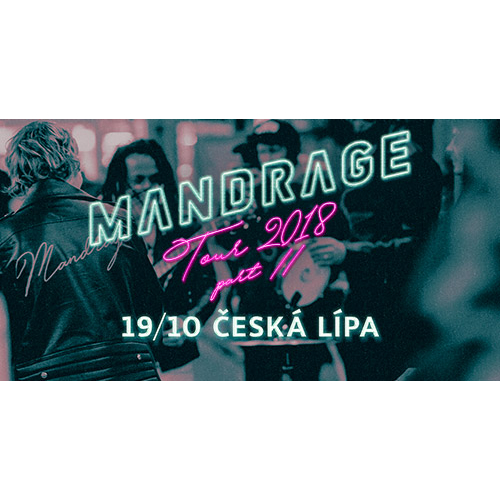 Mandrage<BR>Tour 2018 part II