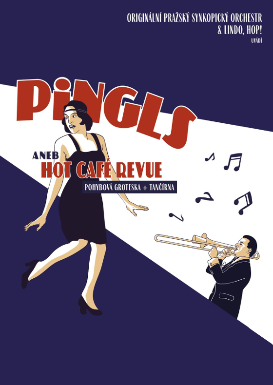 Pingls aneb Hot Café Revue<br>(Lindo, hop! a Originální pražský synkopický orchestr)