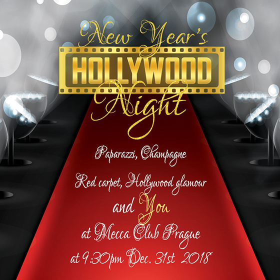 Silvestr v Mecce / New Year's Eve at Mecca<br>Hollywood Night<br>Paparazzi, Champagne, Red carpet, Hollywood glamour and YOU.