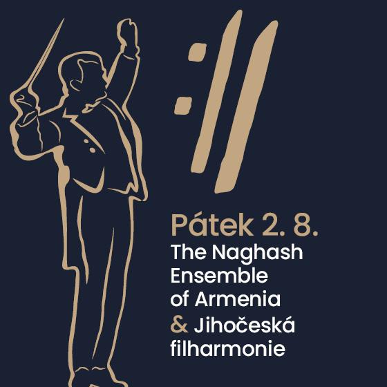 The Naghash Ensemble of Armenia a Jihočeská filharmonie<BR>Mezinárodní hudební festival Český Krumlov 2019
