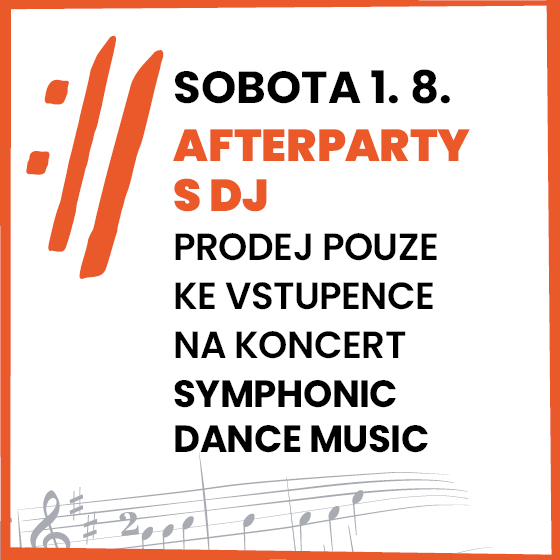 AFTERPARTY/Symphonic Dance Music/platné pouze společně se vstupenkou na koncert Symphonic Dance Music-  Český Krumlov  -Pivovarská zahrada   Český Krumlov