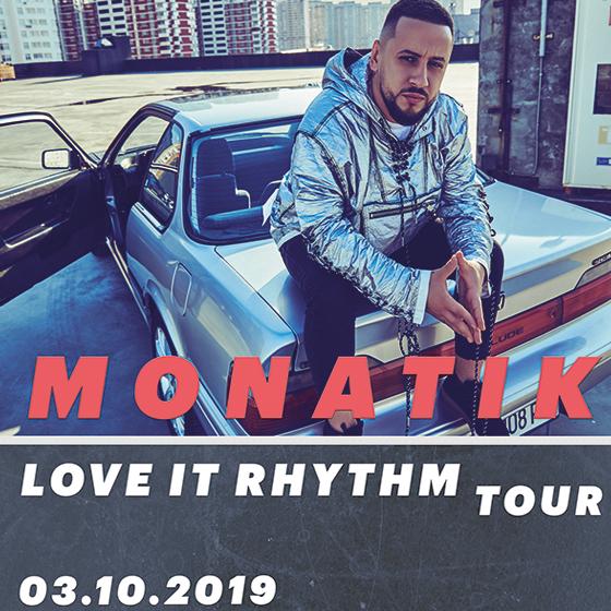 Monatik<br>Love It Rhythm Tour 2019<br>Entrance 16+