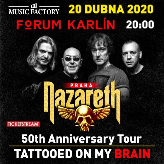 NAZARETH/TATTOOED ON MY BRAIN TOUR 2020/- Praha -Forum Karlín Praha