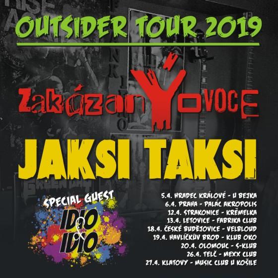 Outsider Tour<BR>zakázanÝovoce, JAKSI TAKSI<BR>& speciální host IDIO&IDIO
