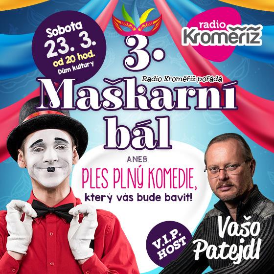 Maškarní bál Radia Kroměříž<br>aneb Ples plný komedie<br>V.I.P. Host – Vašo Patejdl