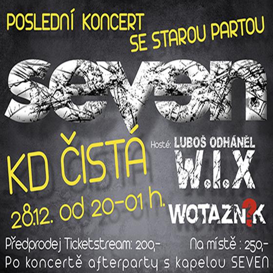 Seven<br>Poslední koncert se starou partou<br>Host: W.I.X. a Wotazník