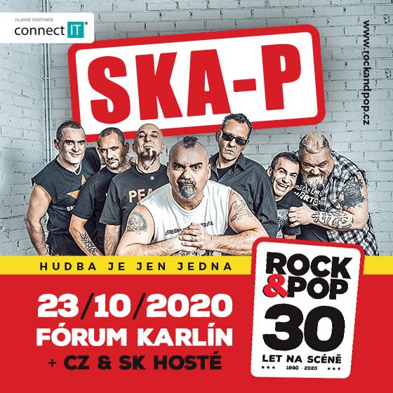 ROCK&POP 30 LET NA SCÉNĚ/SKA-P (ESP)/+ CZ & SK HOSTÉ- Praha -Forum Karlín Praha