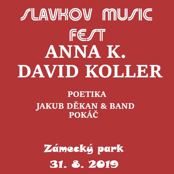 Slavkov Music Fest<br>Anna K., David Koller, Poetika<br>Jakub Děkan & Band, Pokáč, Naděje, Petr Bende & Band