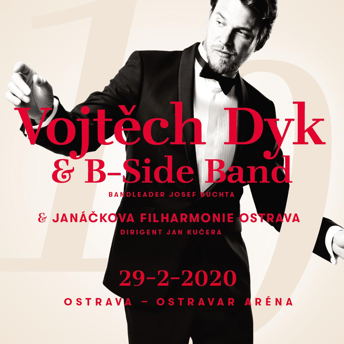 Vojtěch Dyk & B-Side Band & Janáčkova Filharmonie Ostrava<br>Beat ve swingu 10 let