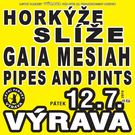Horkýže Slíže, Gaia Mesiah, Pipes and Pints<BR>Letní parket Výrava