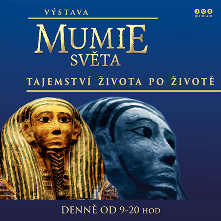 MUMIE SVĚTA<br>MUMMIES OF THE WORLD<br>VÝSTAVA – THE EXHIBITION