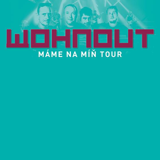 Wohnout<br>Máme na míň tour<br>Host: Electric Lady